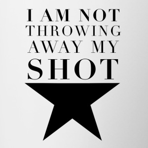 Hamilton I am Not Throwing Away My Shot - Contrasting Mug
