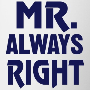 M. Always Right - Je suis toujours raison! - Tasse bicolore