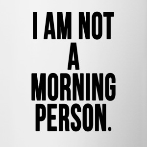 I Am Not A Morning Person - Contrasting Mug