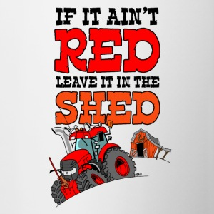 If it aint red leave it in the shed nosky - Mok tweekleurig