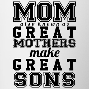 Mom Also Known As Great Mothers - Tasse zweifarbig