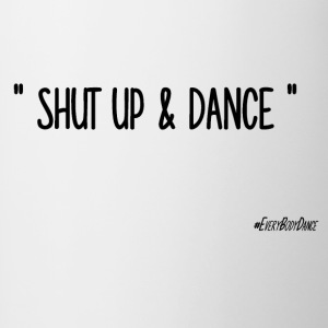 SHUT UP AND DANCE - Tasse zweifarbig