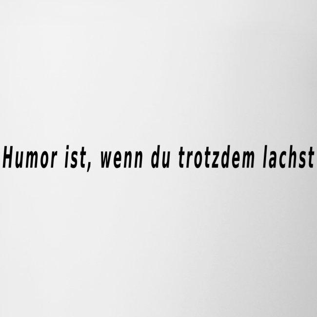 Humor ist.....