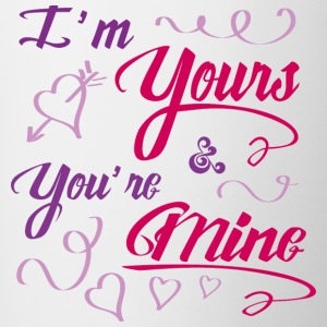I'm yours & you're mine - Contrasting Mug
