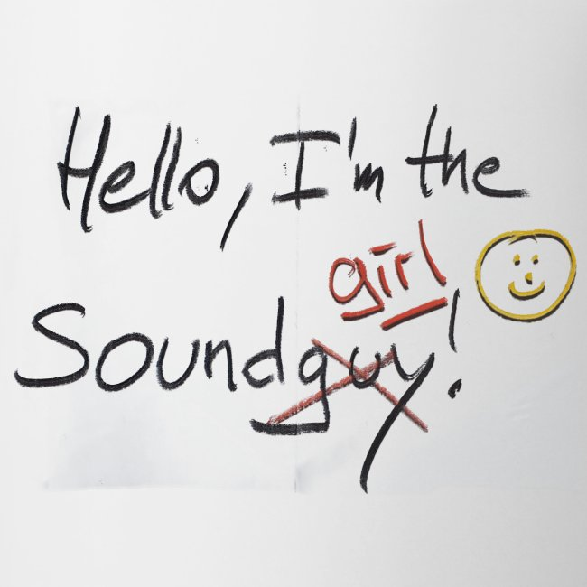 Hello I'm the sound girl