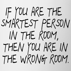 If your are the smartest Person in the Room ... - Contrasting Mug