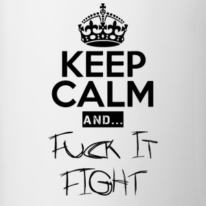 Keep Calm and ... fuck Fight - Tofarvet krus