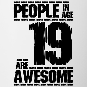 PEOPLE IN AGE 19 ARE AWESOME - Contrasting Mug