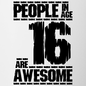 PEOPLE IN AGE 16 ARE AWESOME - Contrasting Mug