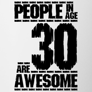 PEOPLE IN AGE 30 ARE AWESOME - Contrasting Mug
