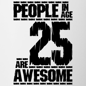 PEOPLE IN AGE 25 ARE AWESOME - Contrasting Mug