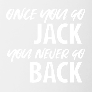 Whiskey - Once you go Jack you never go back - Tasse zweifarbig