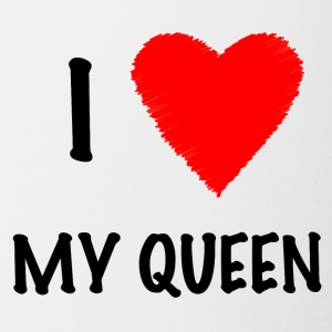 I Love My Queen - Contrasting Mug