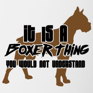 Dog / Boxer: It Is A Boxer Thing. You Would Not - Contrasting Mug