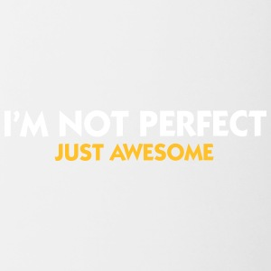 I Am Not Perfect. Just Awesome! - Contrasting Mug