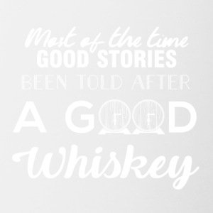 Whiskey - Most of the times good stories... - Tasse zweifarbig
