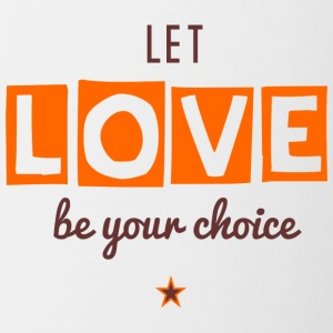 Let Love Be Your Choice - Contrasting Mug