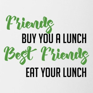 Best Friends: Friends buy you a lunch. Best ... - Contrasting Mug