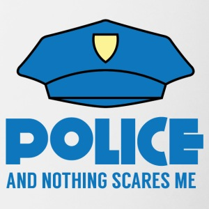 Polizei: Police And Nothing Scares Me - Tasse zweifarbig