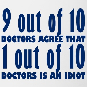 Doctor / Health Practitioner: 9 out of 10 Doctors agree that 1 - Contrasting Mug