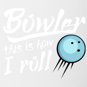 Bowling / Bowler: Bowler - this is how i roll - Tasse zweifarbig