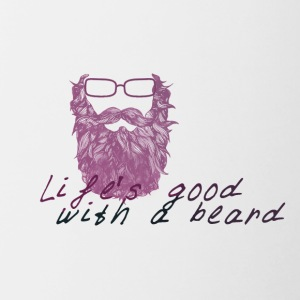 Life's good with a beard - Tazze bicolor