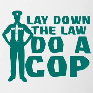 Police: Lay Down The Law Do A Cop - Contrasting Mug