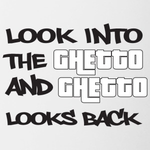 Look into the Ghetto and Ghetto looks back! - Contrasting Mug
