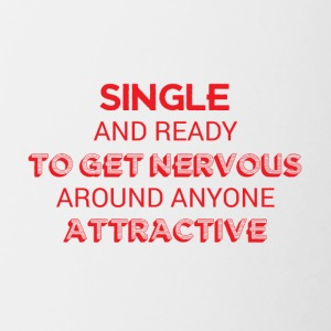 Single: Single and ready to get nervous around - Tasse zweifarbig