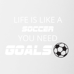Football: Life is like a soccer. You need Goals! - Contrasting Mug