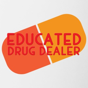 Krankenschwester: Educated Drug Dealer - Tasse zweifarbig