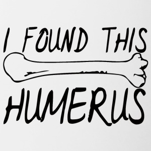 Doctor / Health Practitioner: I found this humerus. - Contrasting Mug