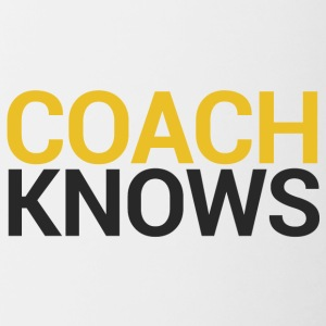 Coach / Trainer: Coach Knows - Tasse zweifarbig