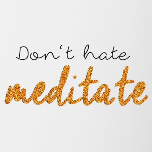Lettering: Do not hate meditate - Contrasting Mug