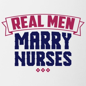 Real Men Marry Nurses - Tazze bicolor