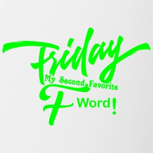 FRIDAY MY SECOND FAVORITE F-WORD - Tasse zweifarbig