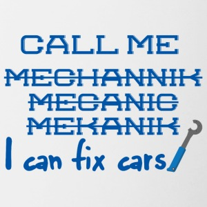 Mechanic: Call Me Mechanic - I can fix cars. - Contrasting Mug