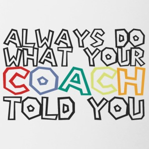 Coach / Coach: Always Do Your Coach Told - Contrasting Mug