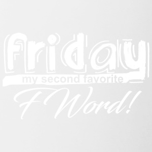 FRIDAY, MY SECOND FAVORITE F WORD weiß - Tasse zweifarbig