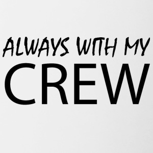 Always with my CREW - Contrasting Mug