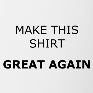 MAKE THIS SHIRT GREAT AGAIN - Contrasting Mug