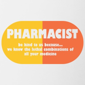 Pharmazie / Apotheker: Pharmacist - be kind to us, - Tasse zweifarbig