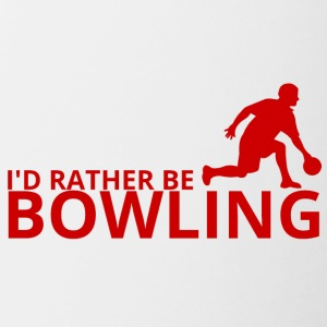 Bowling / Bowler: I´d rather be bowling. - Tasse zweifarbig