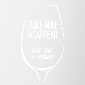 For all wine drinkers: I make wine disappear. - Contrasting Mug