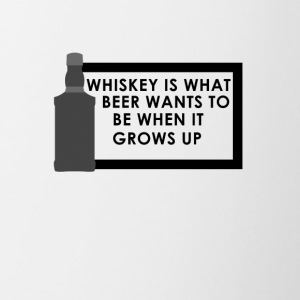 Whiskey is what beer wants to be when it grows up - Tasse zweifarbig