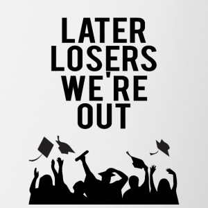 High School / Graduation: Later Losers we're out. - Contrasting Mug
