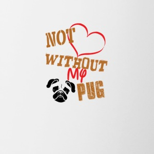 1not without my pug - Contrasting Mug