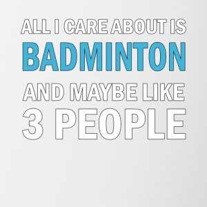 All I Care About ice Badminton and Maybe Like 3 - Contrasting Mug