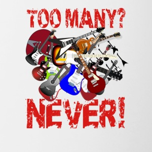 Too Many Guitars? Never! - Contrasting Mug