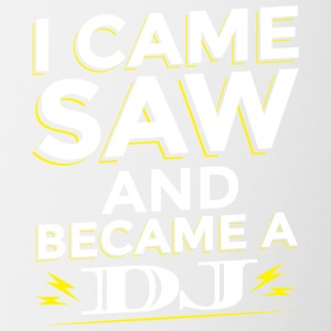 I CAME SAW AND Became A DJ - Contrasting Mug